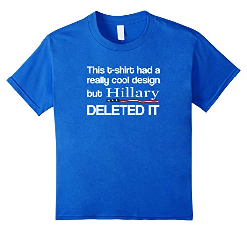 Hillary Clinton Deleted My T-Shirt Funny Political Shirt