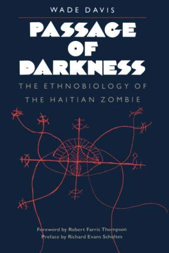 Passage of Darkness: The Ethnobiology of the Haitian Zombie