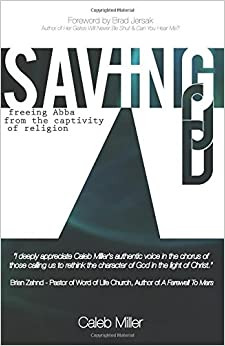 Book Saving God: Freeing Abba From the Captivity of Religion