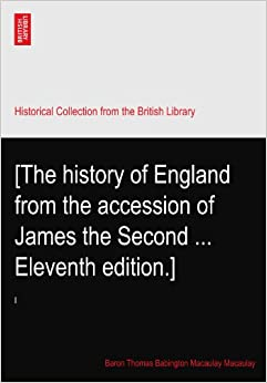 [The history of England from the accession of James the Second ... Eleventh edition.]