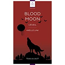 Blood Moon: L'Eveil (French Edition)