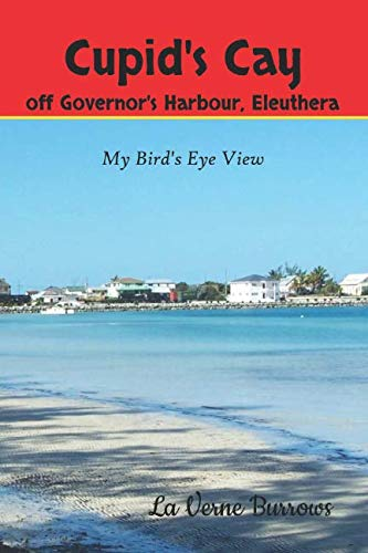- Cupid's Cay off Governor's Harbour Eleuthera: My Bird's Eye View