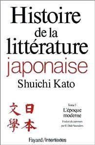 Histoire de la littérature japonaise, tome 3 : L'Epoque moderne par Shûichi Katô