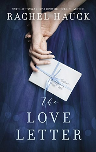 The Love Letter: A Novel by [Hauck, Rachel]