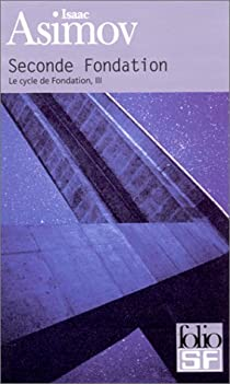 Le Cycle de Fondation, tome 3 : Seconde Fondation par Asimov