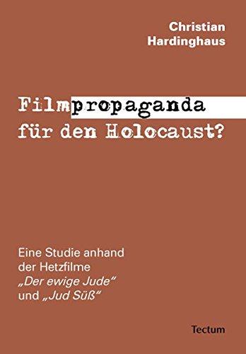 Filmpropaganda für den Holocaust?: Eine Studie anhand der Hetzfilme