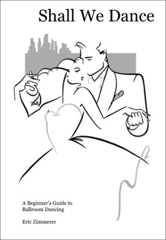 Shall We Dance: A Beginner's Guide to Ballroom Dancing