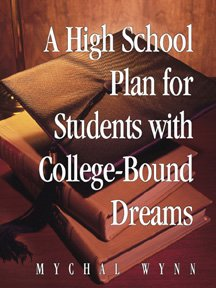 A High School Plan for Students With College-bound Dreams
