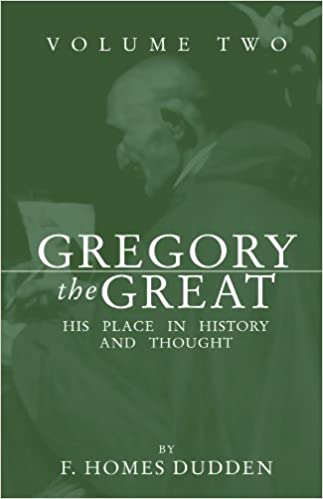 Gregory the Great: His Place in History and Thought (2 volume set) by Dudden, F. Holmes (2004)