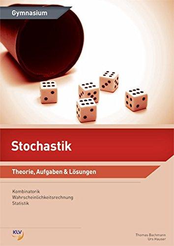 Stochastik: Theorie, Aufgaben & Lösungen