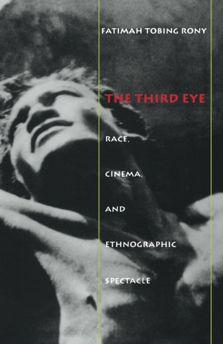The Third Eye: Race, Cinema, and Ethnographic Spectacle