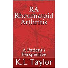 RA Rheumatoid Arthritis: A Patient's Perspective