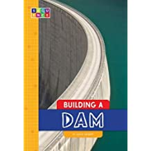 Building a Dam (Sequence Amazing Structures)