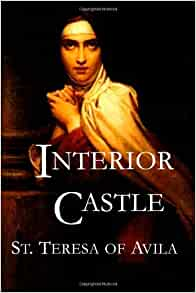 Interior Castle St Teresa Of Avila 9781629100104 Books