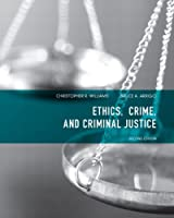 Ethics, Crime, and Criminal Justice (2nd Edition)