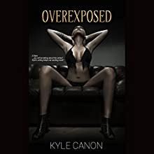 Overexposed: The Photographer's Story, Book 4 Audiobook by Kyle Canon Narrated by Kelly Ann