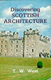 Discovering Scottish Architecture, T. W. West, 0852637489