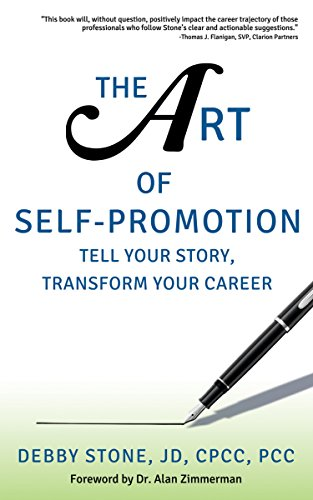 The Art of Self-Promotion: Tell Your Story, Transform Your Career