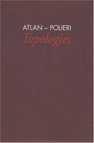 Atlan-Polieri : Topologies ~Jacques Polieri, Georges Meguerditchian