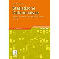 Statistische Datenanalyse: Verfahren verstehen und mit SPSS gekonnt einsetzen (German Edition)