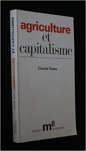 Agriculture et capitalisme : essai sur les rapports de production en agriculture pdf ebook