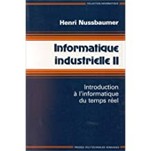 Informatique industrielle, tome 2. Introduction à l'informatique du temps réel