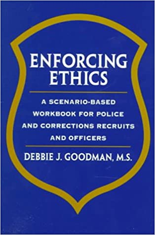 Livres en ligne à télécharger gratuitementEnforcing Ethics: A Scenario-Based Workbook for Police and Corrections Recruits and Officers PDF DJVU
