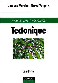 Tectonique par Jacques Mercier
