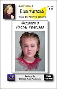 Painting Children's Facial Features, Illuminations! Series, Basic Oil Painting Concepts
