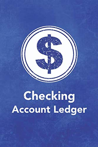 Checking Account Ledger: Keep Track Of Your Daily Monthly Or Yearly Bank Checking Account Withdrawals and Deposits With This 6 Column Ledgers (2,616 ... Entries) (Checking Account Ledger Series)