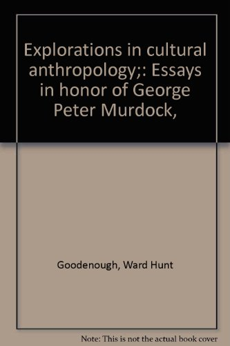 Explorations in cultural anthropology;: Essays in honor of George Peter Murdock,