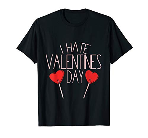 I hate Valentine's Day shirt Funny Anti-Valentines Day tee
