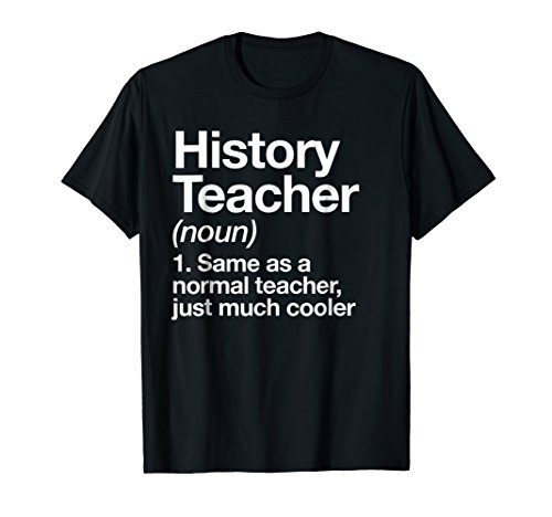 History Teacher Definition T-shirt Funny School Gift Tee