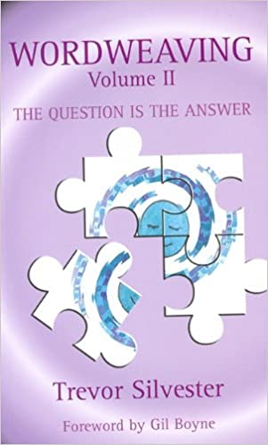 Book 2: Wordweaving, Volume II: The Question Is the Answer