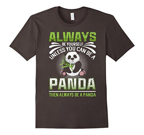 Panda Shirt Always Be Yourself Unless You Can Be A Panda