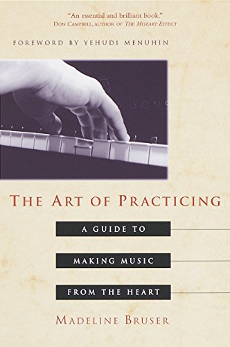 - The Art of Practicing: A Guide to Making Music from the Heart