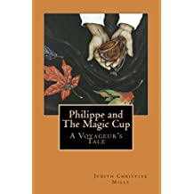 Philippe and the Magic Cup: A Voyageur's Tale
