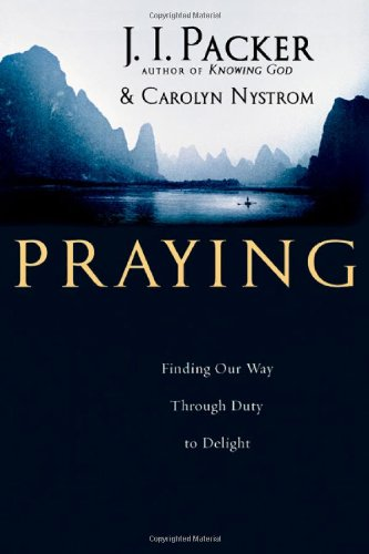 Praying: Finding Our Way Through Duty to Delight pdf epub