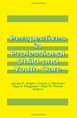Perspectives in Professional Child and Youth Care (Child & Youth Services Series) (Pt. 1)