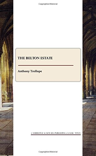 The Belton Estate Anthony Trollope