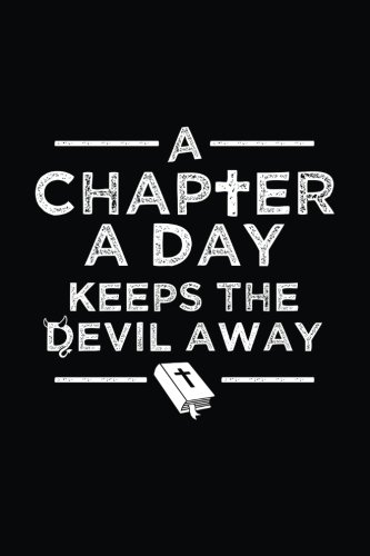 Christian Journal for Men - A Chapter a Day Keeps Devil Away - 6x9 Notebook with Prayer Journal Paper for Journaling and Writing: Inspirational ... Notes, Bible Verses, and Daily Scripture