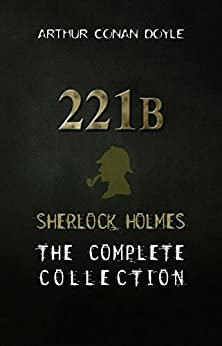 Sherlock Holmes: The Complete Collection by [Doyle, Arthur Conan]