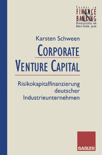 Corporate Venture-Capital (Trends in Finance and Banking) Taschenbuch – 18. April 2012 Karsten Schween Springer 3409142223 Betriebswirtschaft
