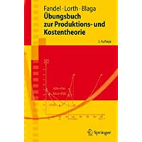 Übungsbuch zur Produktions- und Kostentheorie (Springer-Lehrbuch)