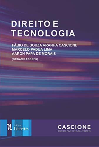 Direito e tecnologia por [Cascione, Fábio de Souza Aranha, Lima, Marcelo Padua, de Morais, Aaron Papa]