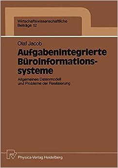 Aufgabenintegrierte Büroinformationssysteme: Allgemeines Datenmodell und Probleme der Realisierung (Wirtschaftswissenschaftliche Beiträge)