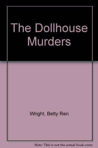 The Dollhouse Murders by Betty R. Wright (1983-01-01)