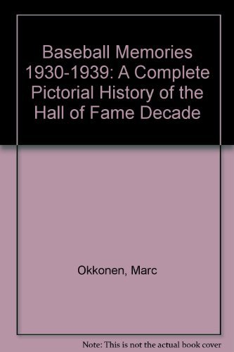 Baseball Memories 1930-1939: A Complete Pictorial History of the