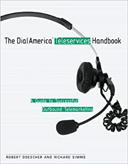 Book Dialamerica Teleservices Handbook: A Guide to Successful Inbound and Outbound Telemarketing