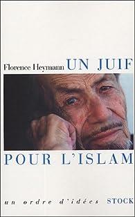 Un juif pour l'islam par Florence Heymann